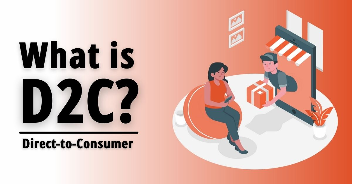 What is D2C and how is it gaining momentum?